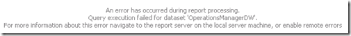 Query execution failed for data set 'OperationsManagerDW'