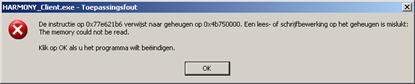 Toepassingspop-up: HARMONY_Client.exe - Toepassingsfout : De instructie op 0x77e621b6 verwijst naar geheugen op 0x4b750000. Een lees- of schrijfbewerking op het geheugen is mislukt: | The memory could not be read.