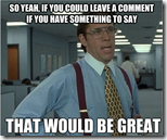 So yeah, if you could leave a comment if you have something to say. That would be great