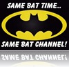 Same bat time... Same bat channel!